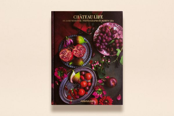 Château Life by Jane Webster - Photographs by Robyn Lea