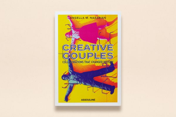 Creative Couples: Collaborations That Changed History by Angella Nazarian
